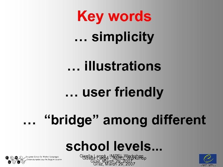 "Key words … simplicity … illustrations … user friendly … ""bridge"" among different school"
