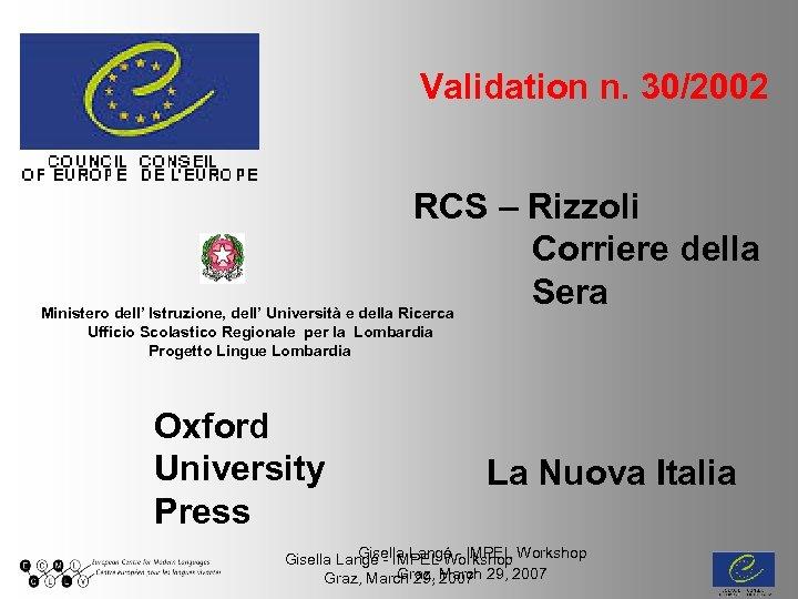 Validation n. 30/2002 RCS – Rizzoli Corriere della Sera Ministero dell' Istruzione, dell' Università