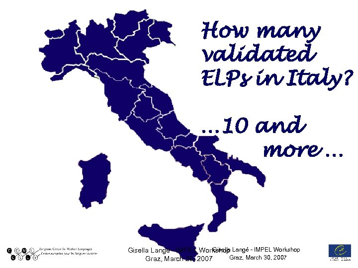 How many validated ELPs in Italy? … 10 and more … Gisella Langé -