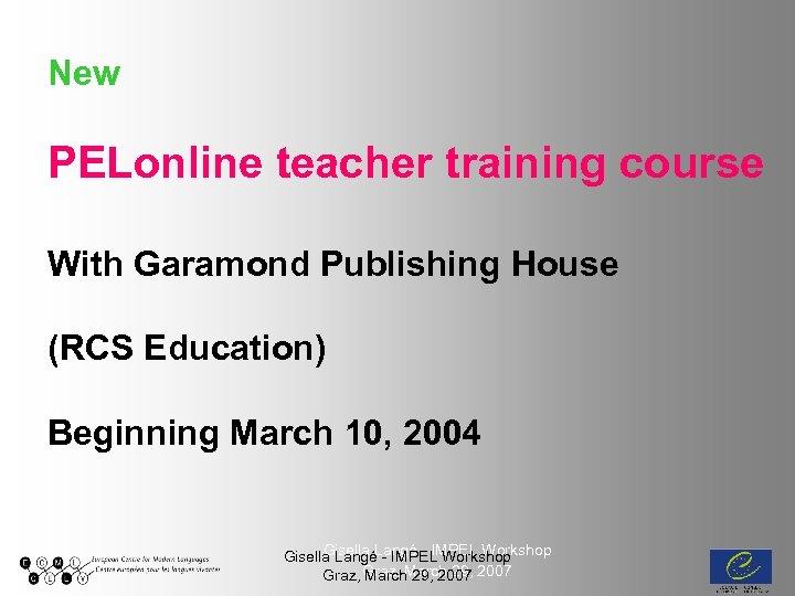 New PELonline teacher training course With Garamond Publishing House (RCS Education) Beginning March 10,