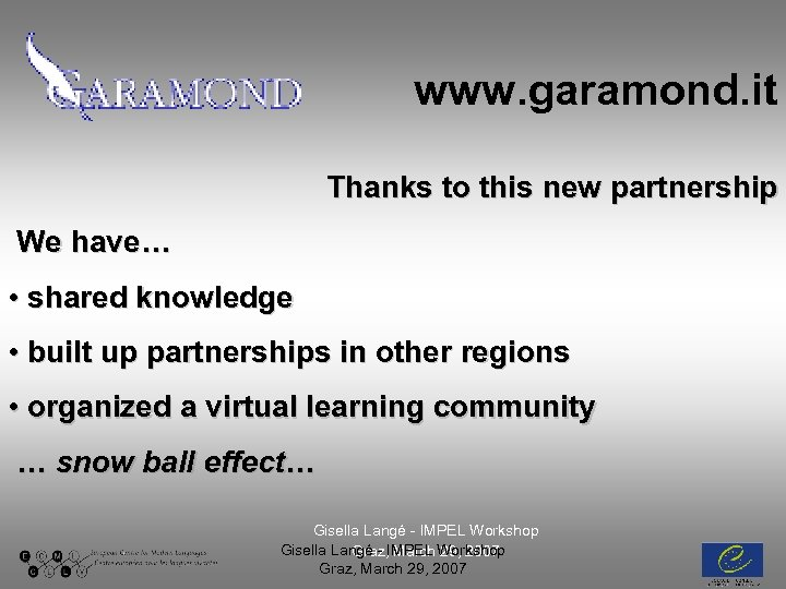 www. garamond. it Thanks to this new partnership We have… • shared knowledge •