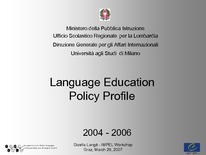 Ministero della Pubblica Istruzione Ufficio Scolastico Regionale per la Lombardia Direzione Generale per gli