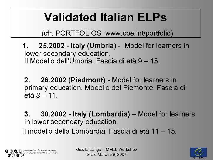 Validated Italian ELPs (cfr. PORTFOLIOS www. coe. int/portfolio) 1. 25. 2002 - Italy (Umbria)