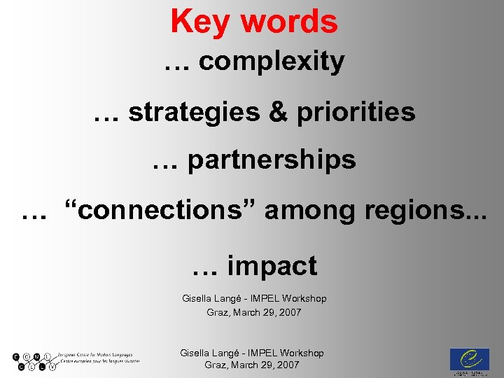 "Key words … complexity … strategies & priorities … partnerships … ""connections"" among regions."