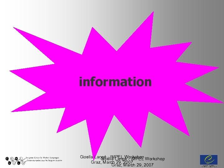 information Gisella Langé - IMPEL Workshop Graz, March 29, 2007