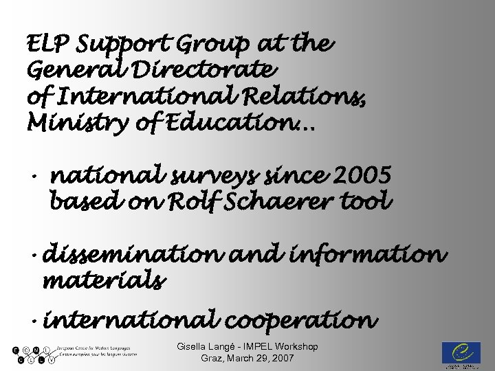 ELP Support Group at the General Directorate of International Relations, Ministry of Education… •