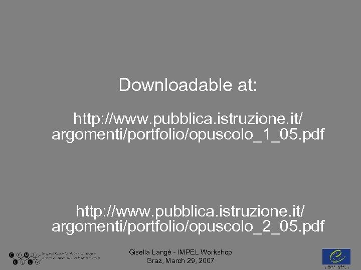 Downloadable at: http: //www. pubblica. istruzione. it/ argomenti/portfolio/opuscolo_1_05. pdf http: //www. pubblica. istruzione.