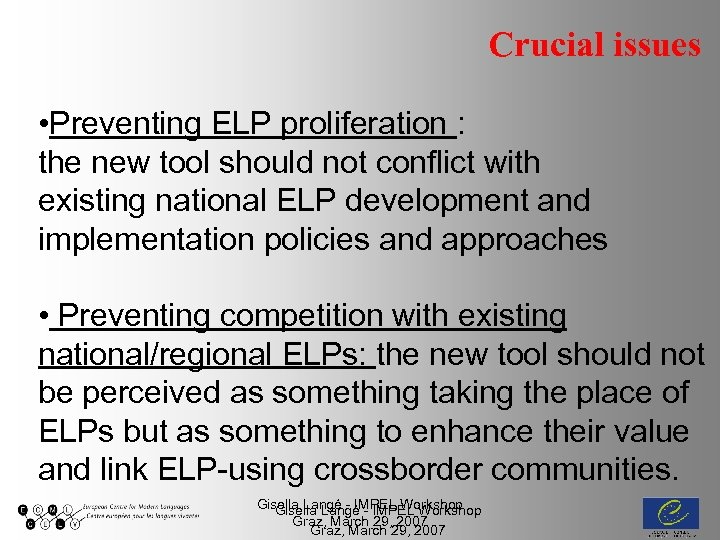 Crucial issues • Preventing ELP proliferation : the new tool should not conflict with