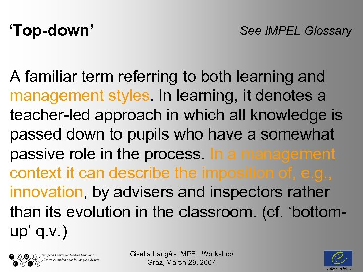 'Top-down' See IMPEL Glossary A familiar term referring to both learning and management
