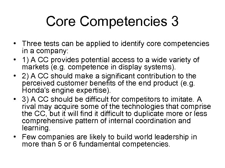 Core Competencies 3 • Three tests can be applied to identify core competencies in