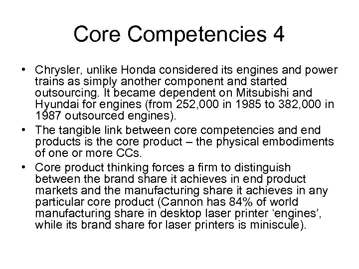 Core Competencies 4 • Chrysler, unlike Honda considered its engines and power trains as