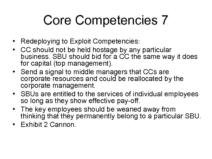 Core Competencies 7 • Redeploying to Exploit Competencies: • CC should not be held