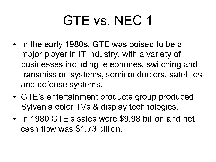 GTE vs. NEC 1 • In the early 1980 s, GTE was poised to