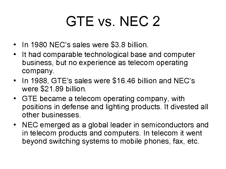 GTE vs. NEC 2 • In 1980 NEC's sales were $3. 8 billion. •