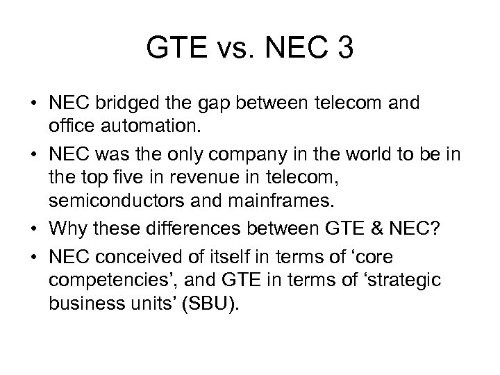 GTE vs. NEC 3 • NEC bridged the gap between telecom and office automation.