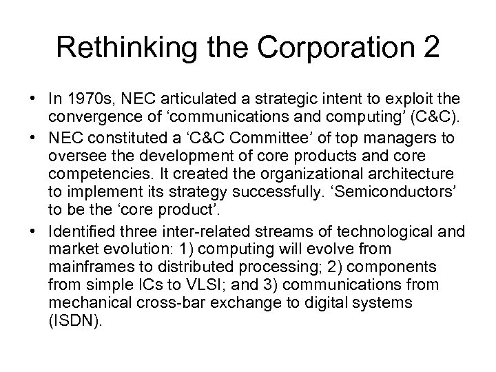Rethinking the Corporation 2 • In 1970 s, NEC articulated a strategic intent to