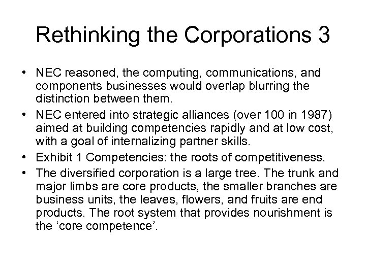 Rethinking the Corporations 3 • NEC reasoned, the computing, communications, and components businesses would