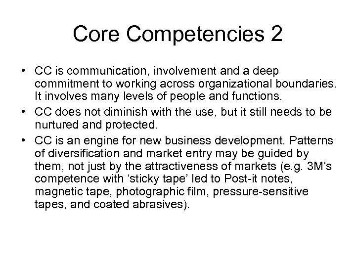 Core Competencies 2 • CC is communication, involvement and a deep commitment to working