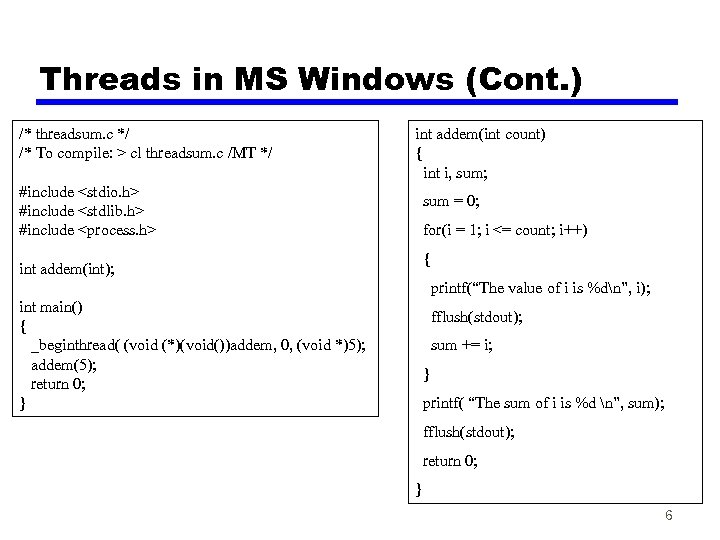 Threads in MS Windows (Cont. ) /* threadsum. c */ /* To compile: >
