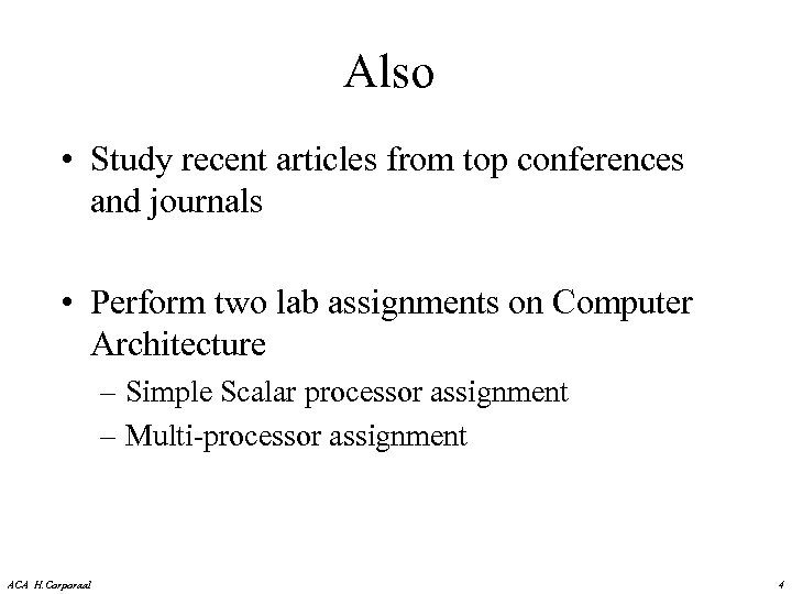 Also • Study recent articles from top conferences and journals • Perform two lab