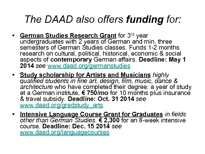 The DAAD also offers funding for: • German Studies Research Grant for 3 rd