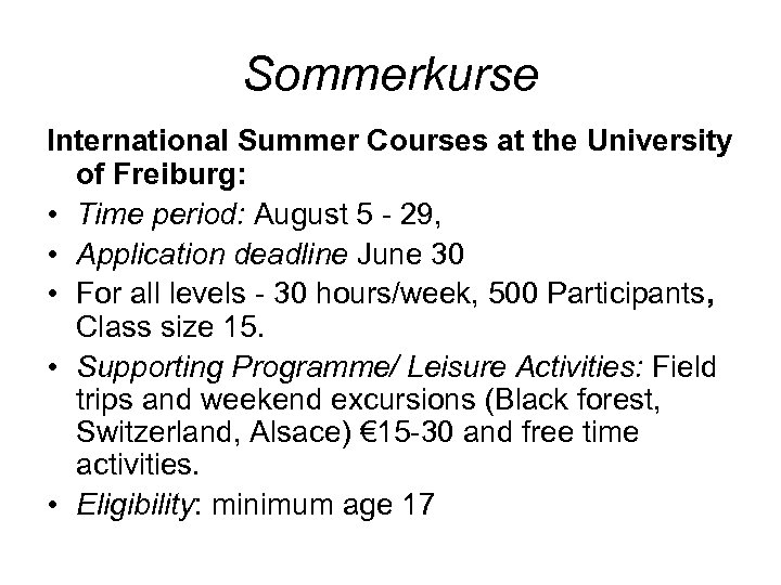 Sommerkurse International Summer Courses at the University of Freiburg: • Time period: August 5