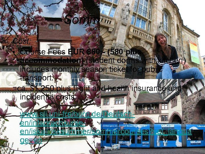 Sommerkurse Cost: • Course Fees EUR 880. - (580 plus accommodation) (student dorms with