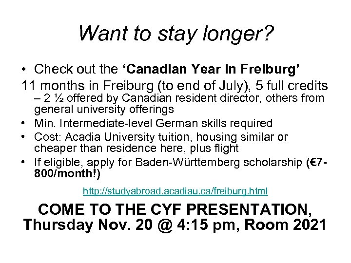 Want to stay longer? • Check out the 'Canadian Year in Freiburg' 11 months