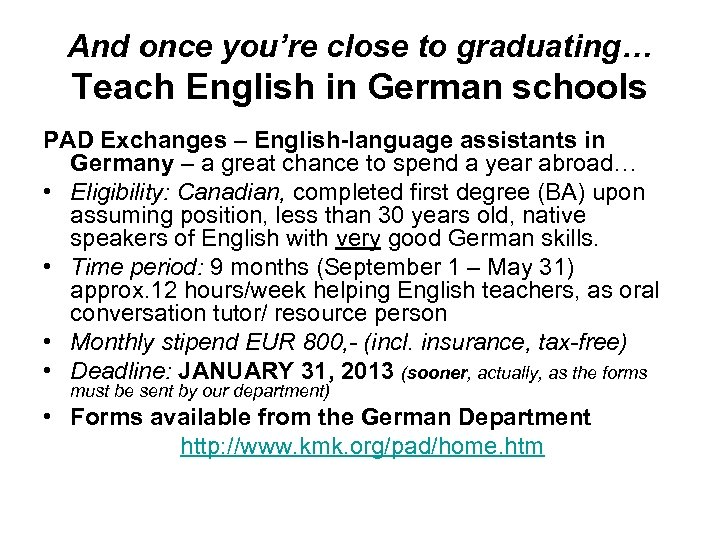 And once you're close to graduating… Teach English in German schools PAD Exchanges –