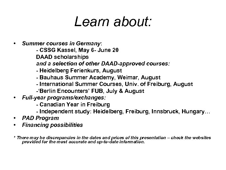 Learn about: • • Summer courses in Germany: - CSSG Kassel, May 6 -