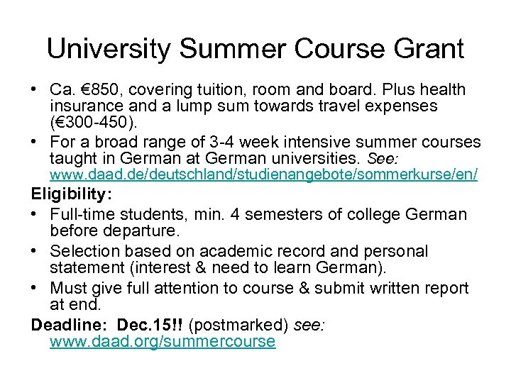 University Summer Course Grant • Ca. € 850, covering tuition, room and board. Plus
