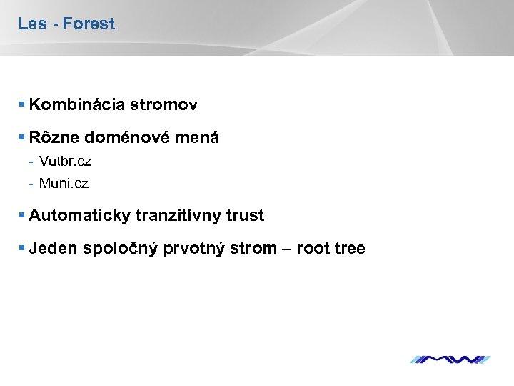 Les - Forest § Kombinácia stromov § Rôzne doménové mená - Vutbr. cz -