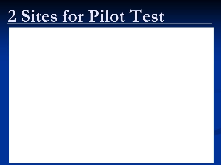 2 Sites for Pilot Test