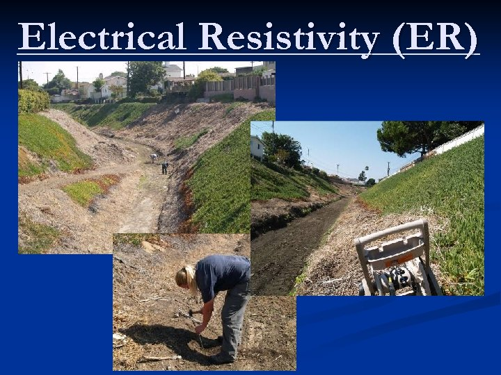 Electrical Resistivity (ER)