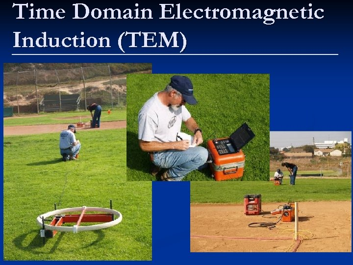 Time Domain Electromagnetic Induction (TEM)