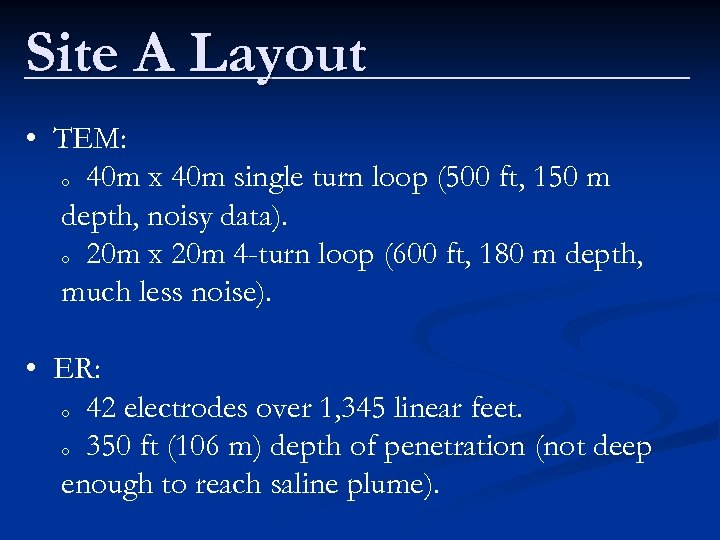 Site A Layout • TEM: o 40 m x 40 m single turn loop