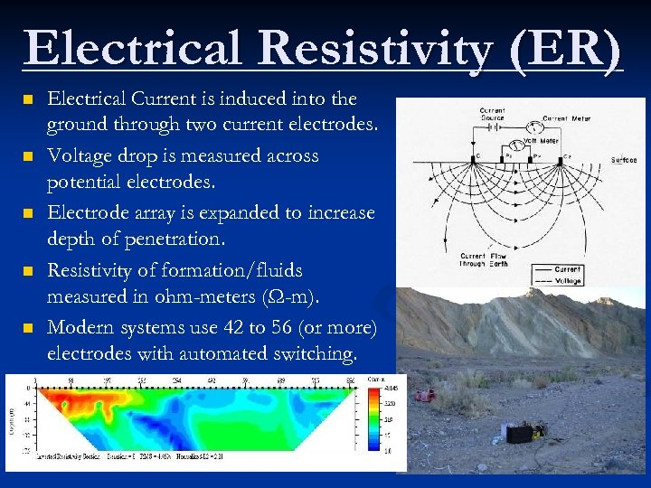 Electrical Resistivity (ER) n n n Electrical Current is induced into the ground through