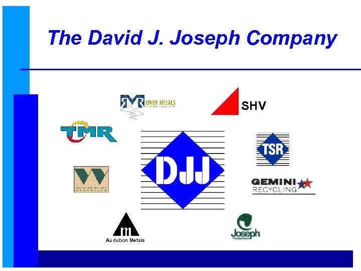The David J. Joseph Company SHV Audubon Metals