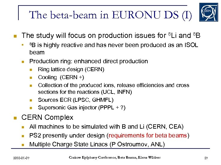 The beta-beam in EURONU DS (I) n The study will focus on production issues
