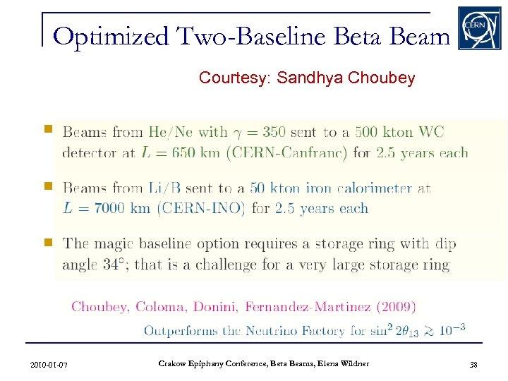 Optimized Two-Baseline Beta Beam Courtesy: Sandhya Choubey n Beta Beam Concepts n Beta Beam