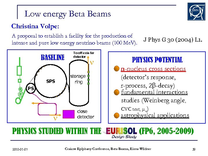 Low energy Beta Beams Christina Volpe: A proposal to establish a facility for the