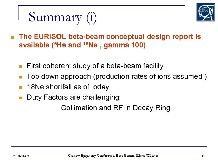Summary (i) n The EURISOL beta-beam conceptual design report is available (6 He and