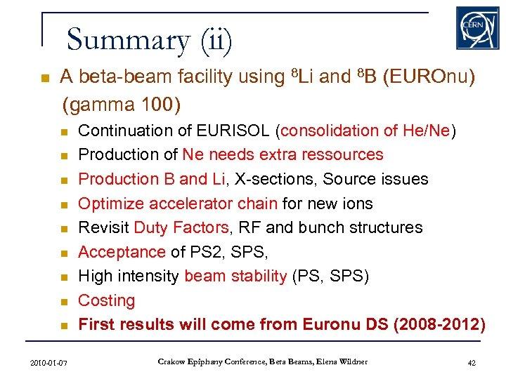 Summary (ii) n A beta-beam facility using 8 Li and 8 B (EUROnu) (gamma
