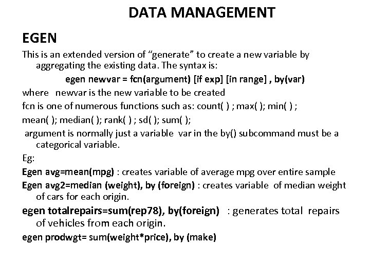 """DATA MANAGEMENT EGEN This is an extended version of """"generate"""" to create a new"""