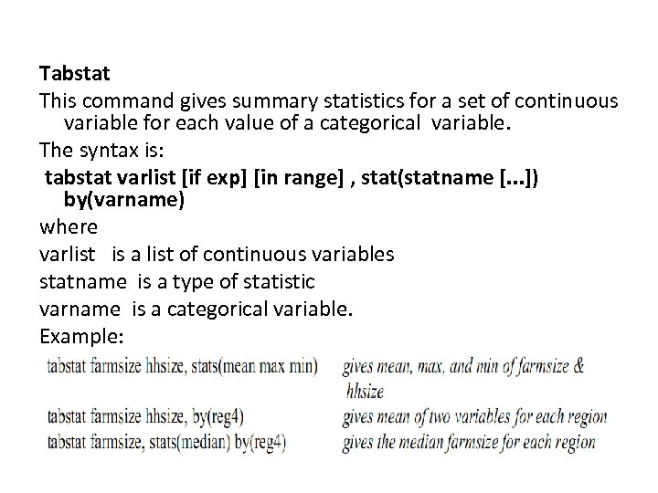 Tabstat This command gives summary statistics for a set of continuous variable for each