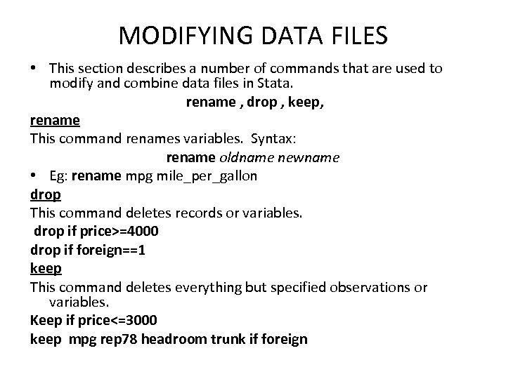 MODIFYING DATA FILES • This section describes a number of commands that are used