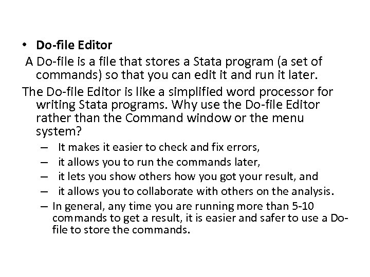 • Do-file Editor A Do-file is a file that stores a Stata program