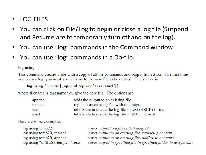 • LOG FILES • You can click on File/Log to begin or close