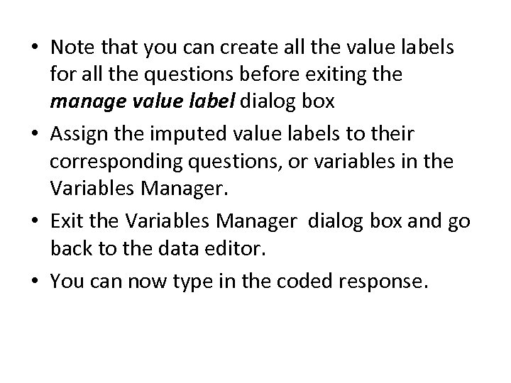 • Note that you can create all the value labels for all the