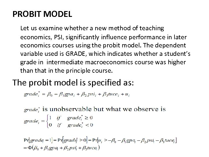 PROBIT MODEL Let us examine whether a new method of teaching economics, PSI, significantly